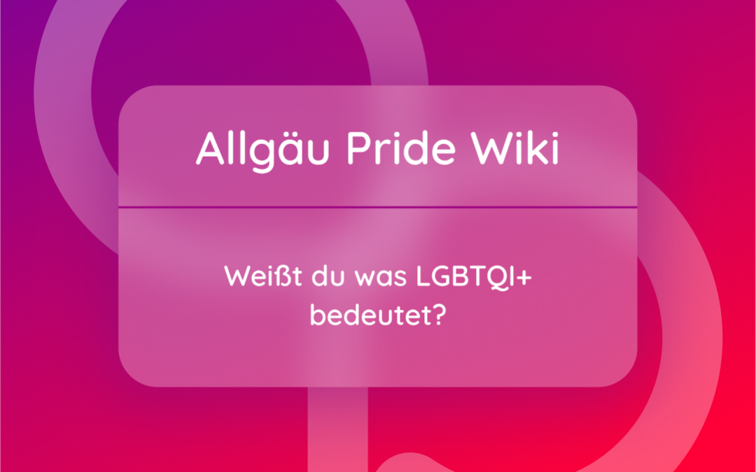 Weißt Du, was LGBTQI+ bedeutet?